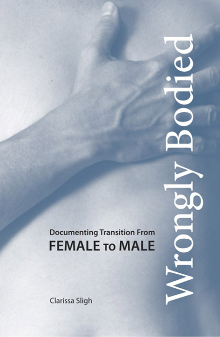 Wrongly Bodied: Documenting Transition from Female to Male